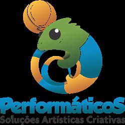 Performáticos - Soluções Artísticas Criativas